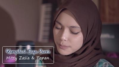 Download Lagu Mitty Zasia & Topan Spesial Kompilasi Lagu Cover Mp3