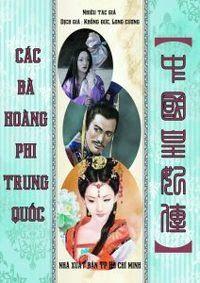 Các Bà Hoàng Phi Trung Quốc - Nhiều Tác Giả