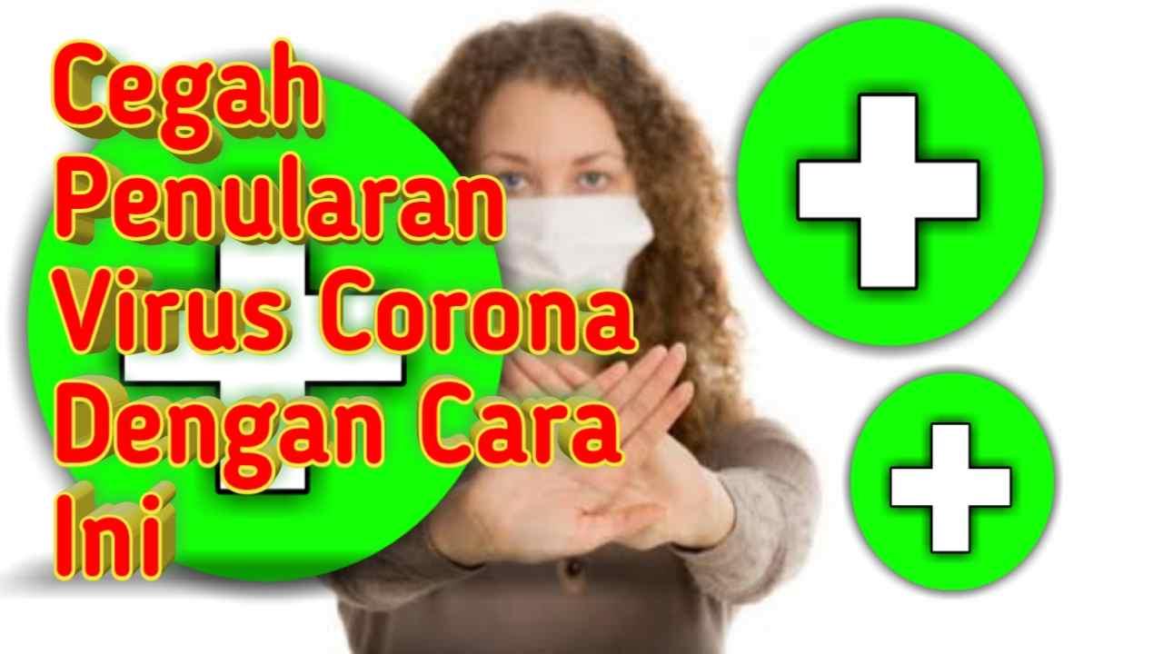 Cara Mencegah Penularan Virus Covid-19