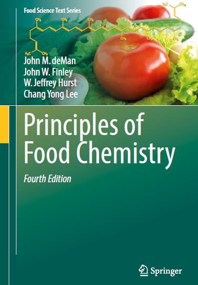 Principles of Food Chemistry. Fourth Edition