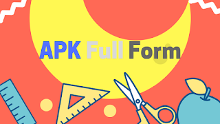APK Full Form [APK Meaning]