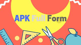 APK Full Form