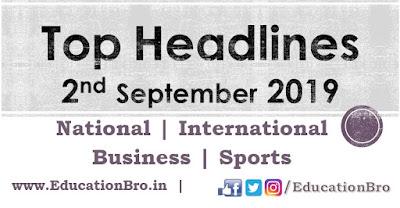 Top Headlines 2nd September 2019: EducationBro