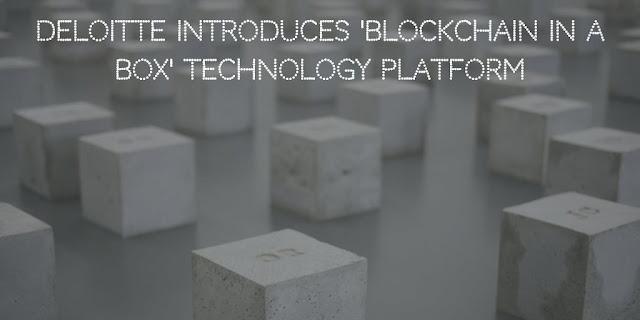 Deloitte Introduces 'Blockchain In a Box' Technology Platform