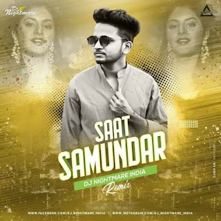 SAAT SAMUNDAR (REMIX) - DJ NIGHTMARE INDIA