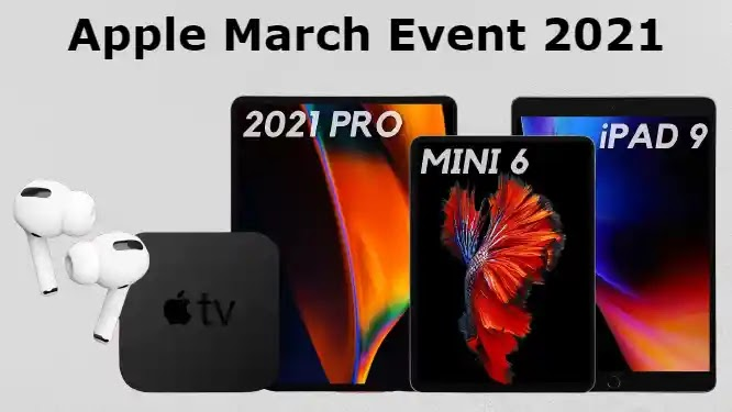 Apple March Event 2021 - What things that you need to know?