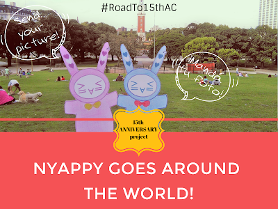 [FANPROJECT] 15th ANNIVERSARY project: NYAPPY GOES AROUND THE WORLD (PARTE 6)