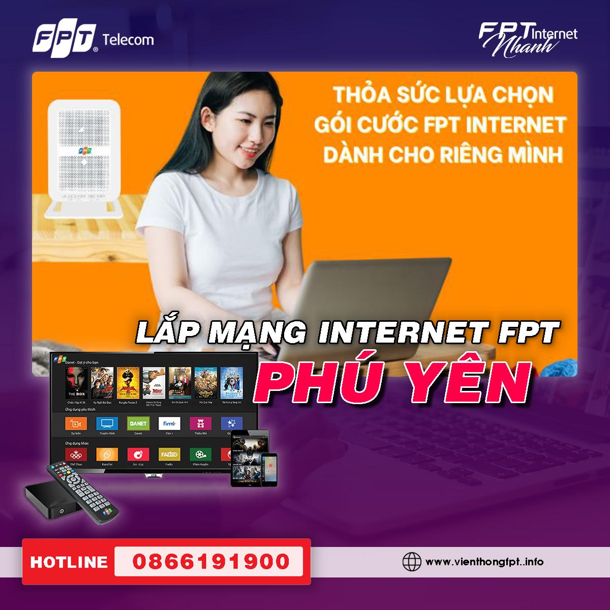 Đăng ký Internet FPT Phú Yên - Lắp đặt Miễn phí - Tặng 2 tháng cước