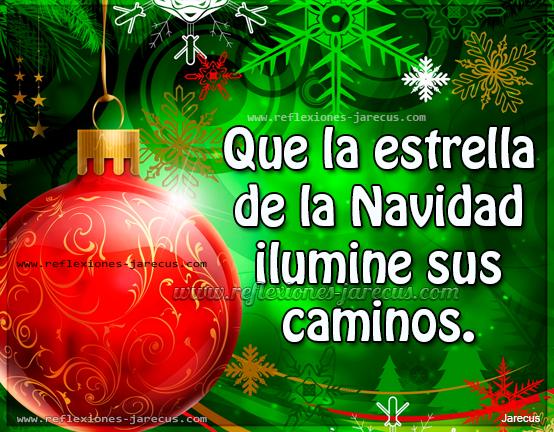 Que la estrella de la navidad ilumine sus caminos