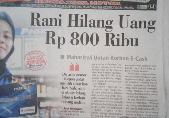 BERITA : Guntingan berita halaman utama koran Tribun Pontianak yang memuat berita uang nasahab hilang yang menarik perhatian saya. Foto Istimewa