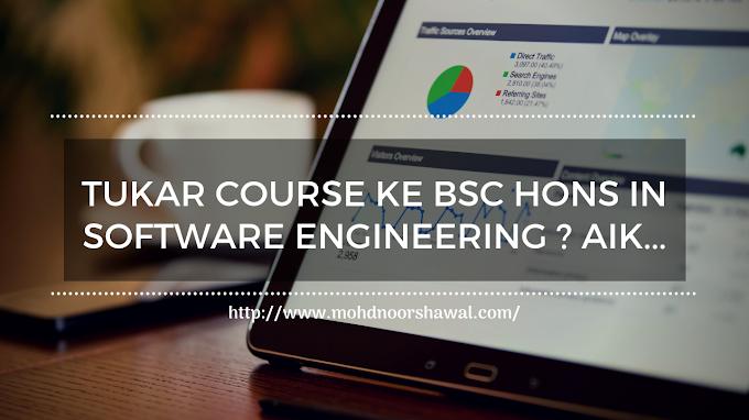 Tukar Course ke Bsc Hons in Software Engineering ? Aik...