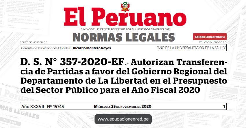 D. S. N° 357-2020-EF.- Autorizan Transferencia de Partidas a favor del Gobierno Regional del Departamento de La Libertad en el Presupuesto del Sector Público para el Año Fiscal 2020