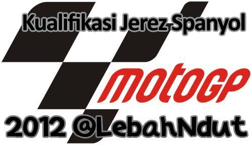 Hasil Kualifikasi motoGP Jerez Spanyol 2012 Pole Position