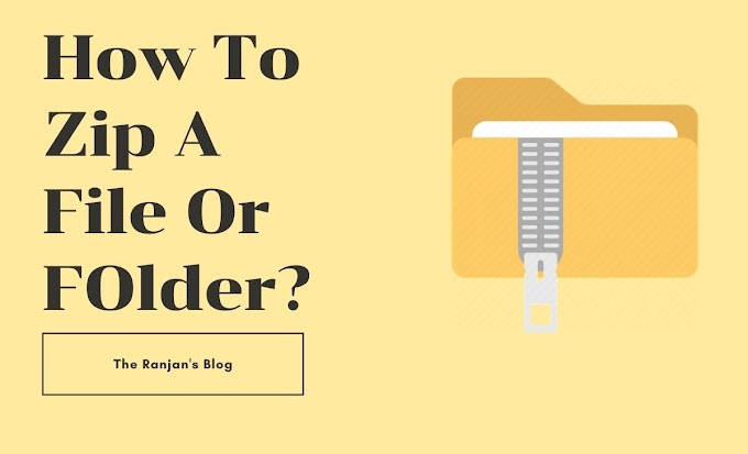 How To ZIP A File Or Folder In Windows?