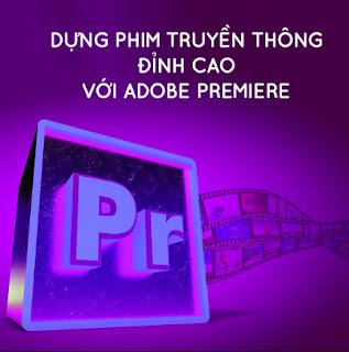 Khóa Học Dựng Phim Truyền Thông Đỉnh Cao Với Adobe Premiere ebook PDF-EPUB-AWZ3-PRC-MOBI