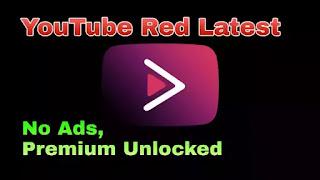YouTube Red APK Latest version MOD