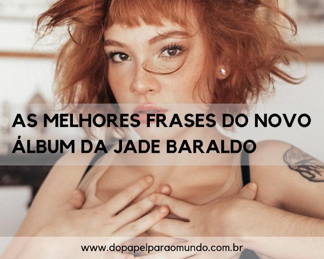 Jade Baraldo frases