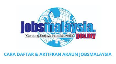 Cara Daftar JobsMalaysia Online (Aktifkan Akaun)