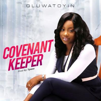 Covenant Keeper by Oluwatoyin Lyrics + Mp3