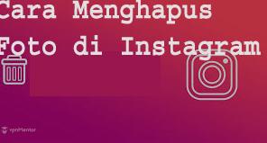 6 Cara Menghapus Foto di Instagram 1