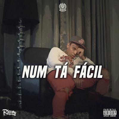 Riscow 420 - Num Tá Fácil (Rap)