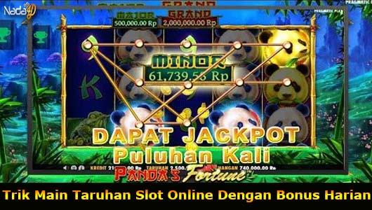 Trik Main Taruhan Slot Online Dengan Bonus Harian