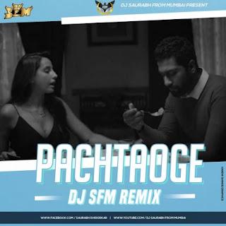 Pachtaoge Ft Arijit Singh - Dj S.F.M Remix [NewDjsWorld.Com]