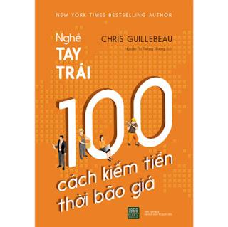 Nghề Tay Trái : 100 Cách Kiếm Tiền Thời Bão Giá ebook PDF EPUB AWZ3 PRC MOBI