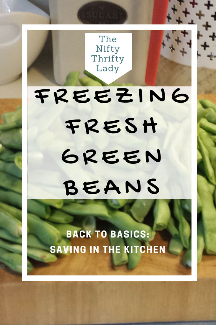 Back to Basics|Saving in the Kitchen {Freezing Fresh Green beans}