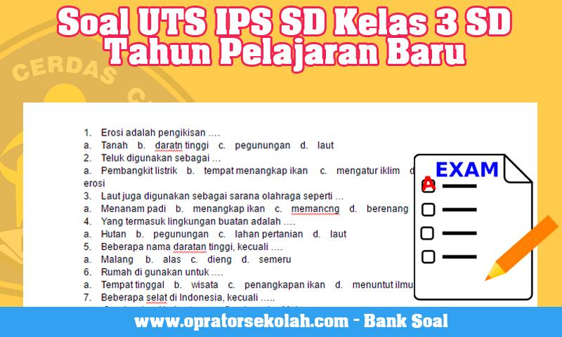 Soal UTS IPS SD Kelas 3 SD Tahun Pelajaran Baru