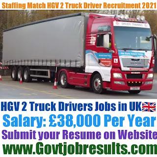 Staffing Match HGV 2 Truck Driver Recruitment 2021-22