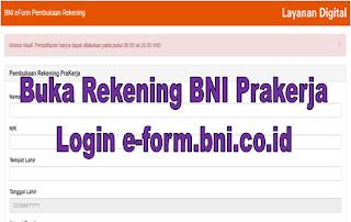 Cara Buka Rekening BNI Prakerja Login e-form.bni.co.id