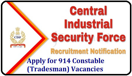 CISF Recruitment 2019, Apply for 914 Constable (Tradesman) Vacancies @ www.cisf.gov.in CISF Recruitment 2019, Apply for 914 Constable (Tradesman) Vacancies @ www.cisf.gov.in | CISF Recruitment 2019 – 914 Constable/ Tradesmen Posts | CISF Recruitment 2019 | CISF Recruitment for 914 Constable/ Tradesmen Post Details CISF Recruitment 2019-20: /2019/09/CISF-recruitment-notification-2019-apply-online-914-constable-tradesman-vacancies-www.cisf.gov.in.html