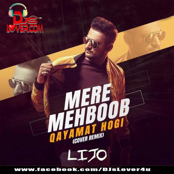 Mere Mehboob Qayamat Hogi Cover Remix DJ Lijo
