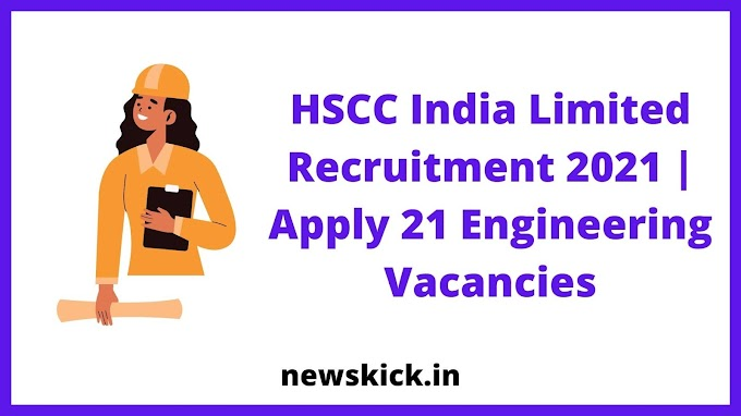 HSCC India Limited Recruitment 2021 | Apply 21 Engineering Vacancies