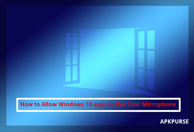 How-to-Allow-Windows-10-apps-to-Use-Your-Microphone