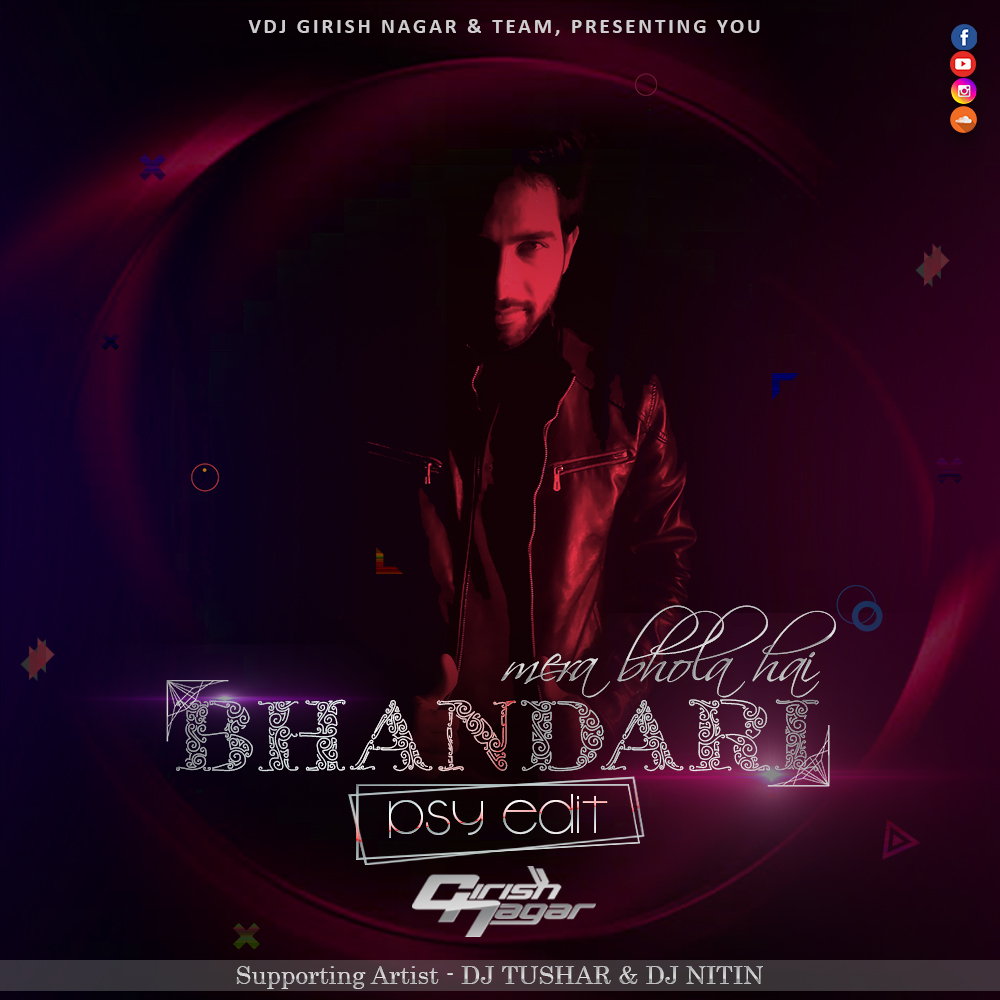 Mera Bhola Hai Bhandari (PSY Edit) - VDJ Girish Nagar & Team