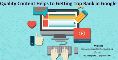 Quality Content Helps to Getting Top Rank in Google - SeoExpert Brisbane