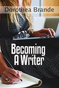 Becoming a Writer, de Dorothea Brande