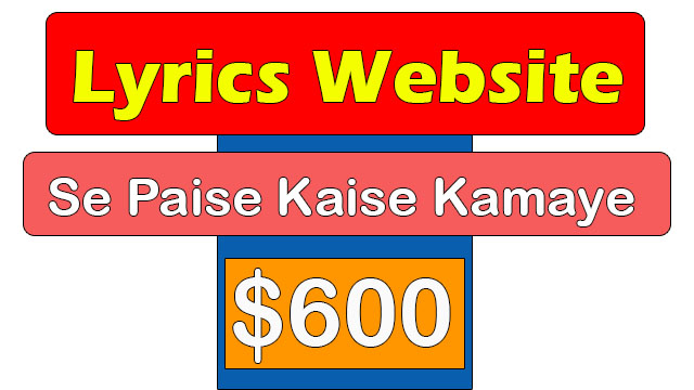 Lyrics-Website-Se-Paise-Kaise-Kamaye-$-600