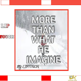 MORE THAN WHAT HE IMAGINE