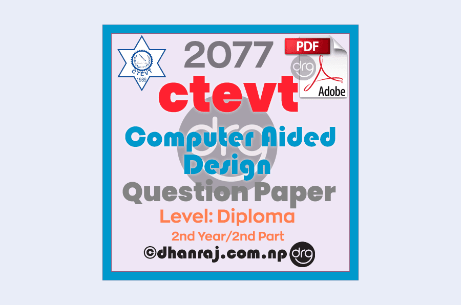 Computer-Aided-Design-Question-Paper-2077-CTEVT-Diploma-2nd-Year-2nd-Part
