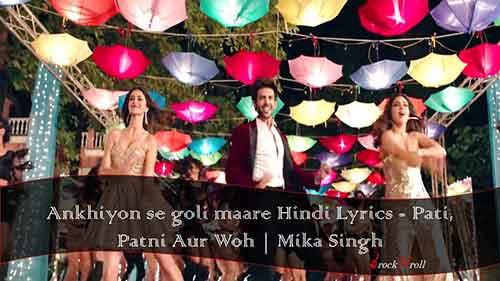 Ankhiyon-se-goli-maare-Hindi-Lyrics-Pati-Patni-Aur-Woh-Mika-Singh