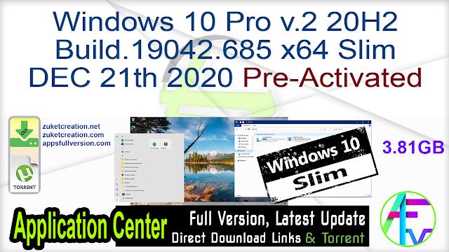 Windows 10 Pro v.2 20H2 Build.19042.685 x64 Slim DEC 21th 2020 Pre-Activated