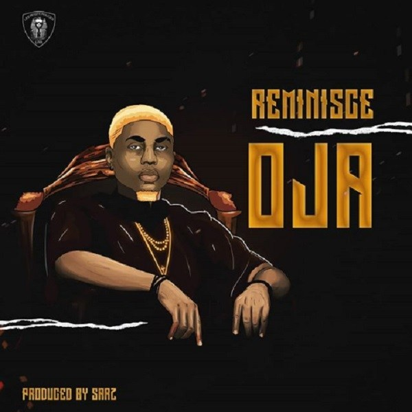 [ MUSIC ] Reminisce – Oja | MP3 DOWNLOAD
