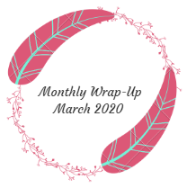 Monthly Wrap-Up — March 2020