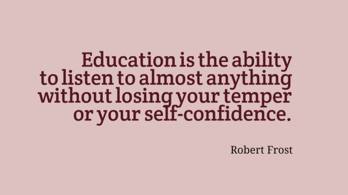 Education is the ability-to-listen-to-almost-anything