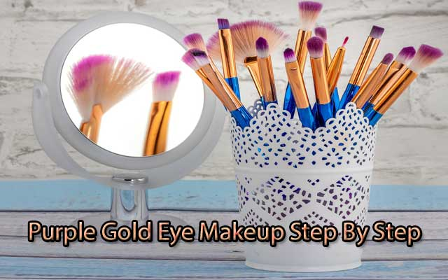 Purple Gold Eye Makeup Step By Step