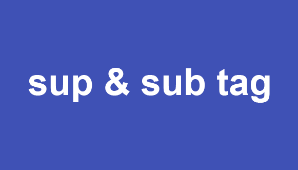 How to use Sub and Sup in html