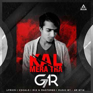 KAL MERA THA - NEW RAP - GR 6712